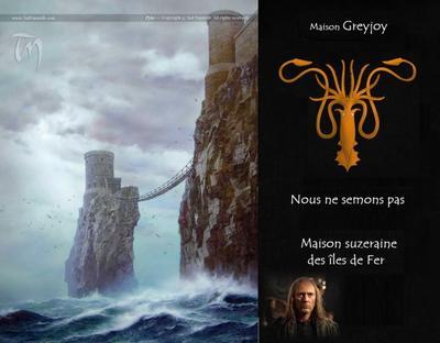 8. A SONG OF ICE AND FIRE - LE TRONE DE FER - Géographie de Westeros : les îles de Fer Fief de la maison Greyjoy