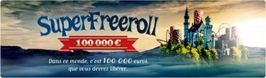SUPER FREEROLL - 100 000¤ OFFERTS !