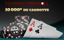 10 000 euros freeroll et 4 Tickets freeroll 1000 euros offerts
