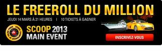 Le Freeroll du Million – Gagnez votre place pour le Main Event du SCOOP 2013 !