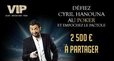Tournoi Freeroll Bounty VIP Cyril Hanouna ....