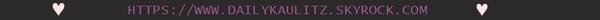 _____________________________HTTPS://WWW.DAILYKAULITZ.SKYROCK.COM__________________________
