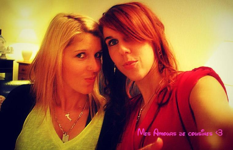 Laetitia & Vanessa ; Mes cousines chéries ♥