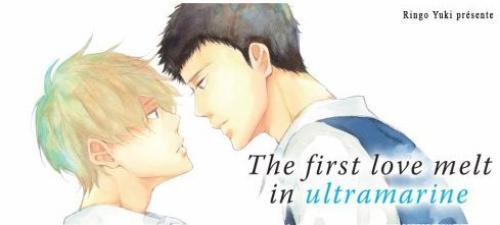 Manga : ~ The first love melt in ultramarine ~