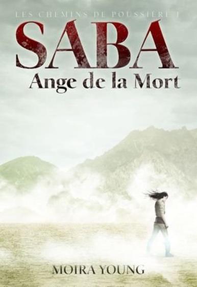 Les chemins de poussière, tome 1 : Saba ange de la mort