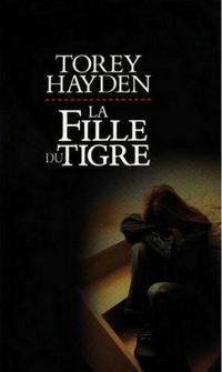 La Fille du Tigre de Torey Hayden