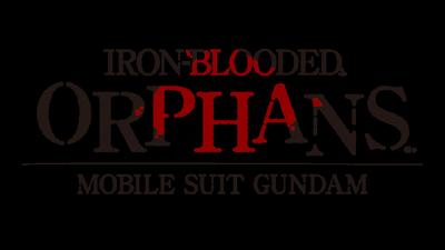 Ce qu'il faut savoir sur : Mobile Suit Gundam:Iron-Blooded Orphans