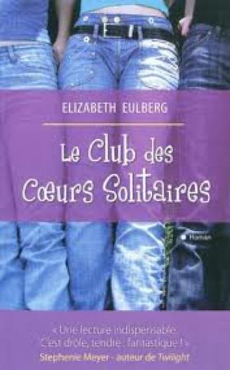 Le Club des Coeurs Solitaires d'Elizabeth Eulberg