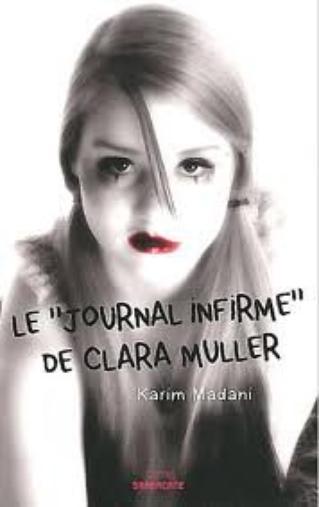 "Le "" journal infirme "" de Clara Muller, de Karim Madani"