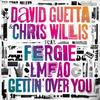 Gettin ' Over You : David Guetta & Chris Willis & Fergie