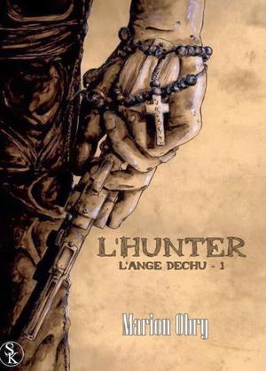L'ange déchu tome 1 : l'Hunter , Marion OBRY.