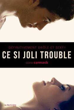 Ce si joli trouble ; Cora CARMACK.