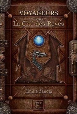 Voyageurs tome 1 : La cité des rêves ; Emilie ZANOLA.