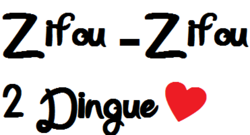 Zifou-Zifou 2 dingue ♥