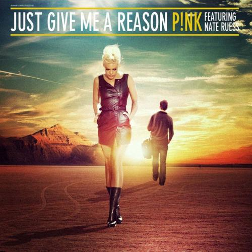 Pink -Just Give Me A Reason