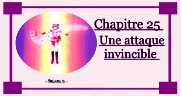 Chapitre 25 : Une Attaque invincible