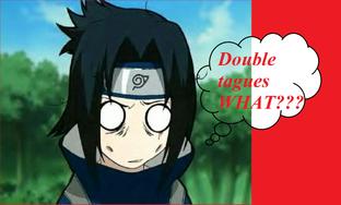 Double Tague ?!?!?!?!?!?!?0_0