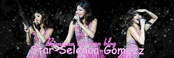 bienvenu sur mon blog de star-selenaa-gomezz
