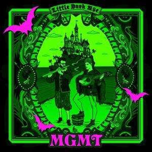 MGMT / LITTLE DARK AGE