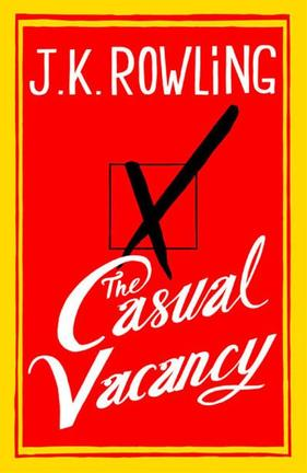 """The Casual Vacancy"" + 10 choses sur J.K Rowling."