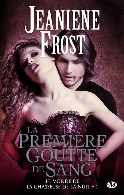 Jeaniene Frost - La première goutte de sang
