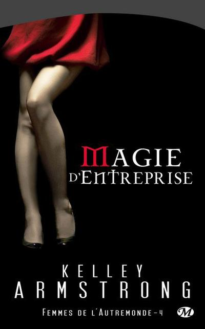 Kelley Armstrong - Magie d'entreprise