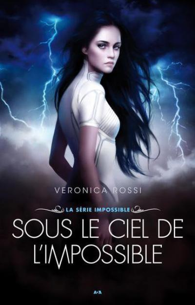 Veronica Rossi - Sous le ciel de l'impossible