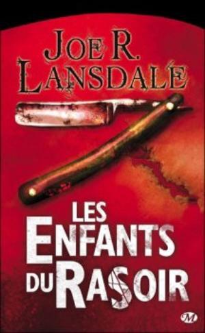 ~ Les Enfants du Rasoir ; Lansdale