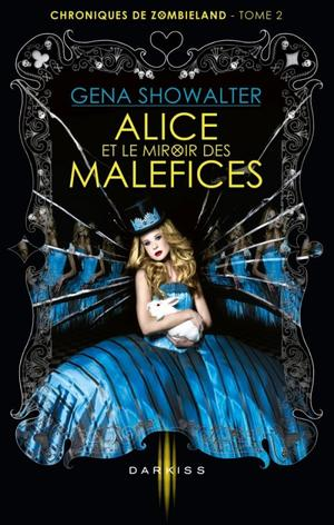 ~ Chroniques de Zombieland, Tome 2 : Alice et le Miroir des Maléfices