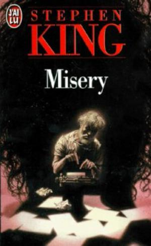 ~ Misery ; King