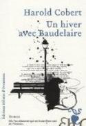 Harold Cobert - Un hiver avec Baudelaire