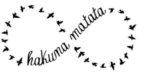Hakuna Matata ces mots signifie, que tu vivras ta vie, sans aucun souçis.