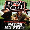 Dude & Nem - Watch My Feet