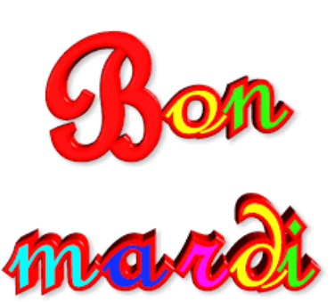 BON MARDI A TOUS !