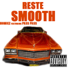 Homiez - Reste Smooth (Ft. Pass Pass)