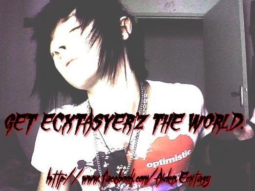 GET ECXTASYER'Z THE WORLD
