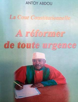 Le Conseiller Antoy Abdou est relevé de ses fonctions à la Cour Constitutionnelle