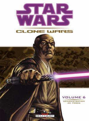 Revue de comics : Clone Wars Vol.6 - Démonstration de Force