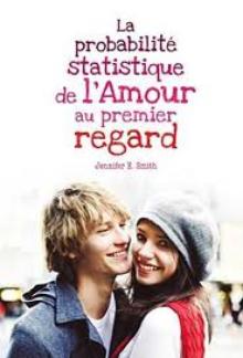 La probabilité statistique de l'amour au premier regard de Jennifer E.Smith