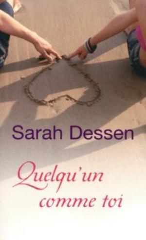 ►Quelqu'un comme toi • Sarah Dessen◄