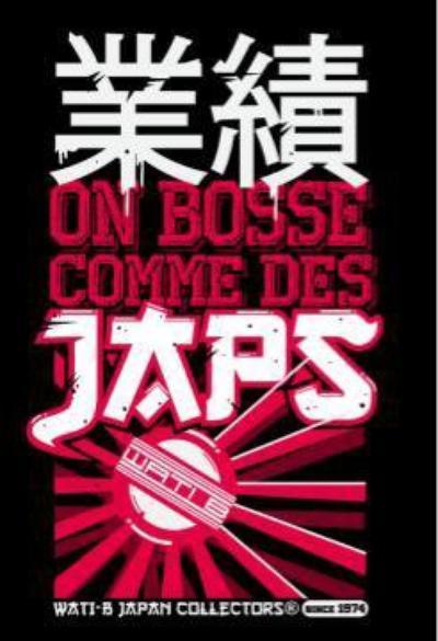 WATI B JAPAN COLLECTION - PARCE QU'ON BOSSE COMME DES JAPS