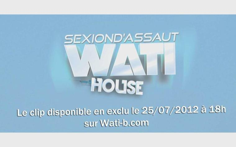 SEXION D'ASSAUT - WATI HOUSE [CLIP OFFICIEL]