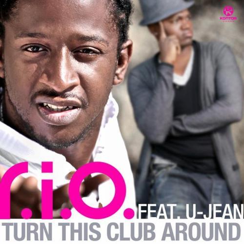 R.I.O feat U Jean - Turn This Club  (2012)