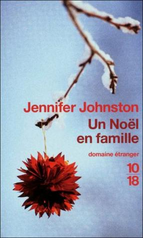 - Un noël en famille de Jennifer Johnston ________________ -