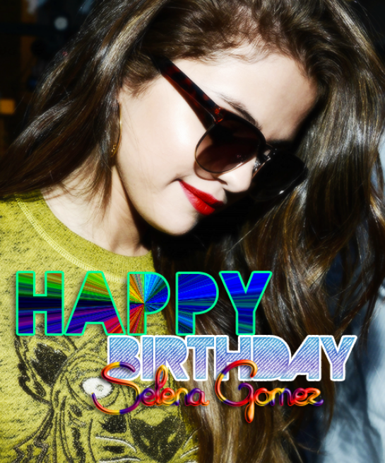 Selena Gomez Happy Birthday