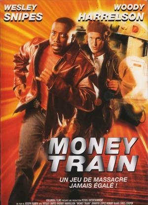 Money train.