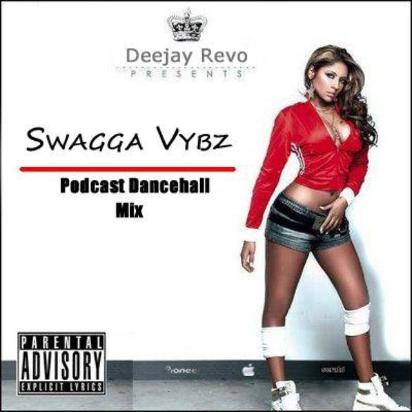 SWAGGA VYBZ PODCAST MIXED BY DJ REVO!...