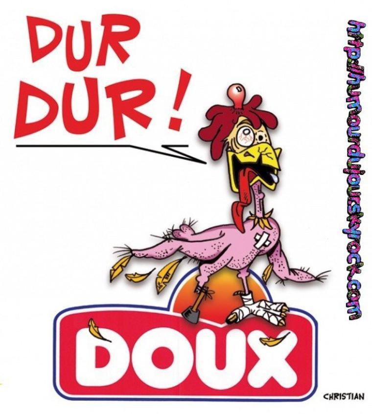 DUR CHEZ DOUX