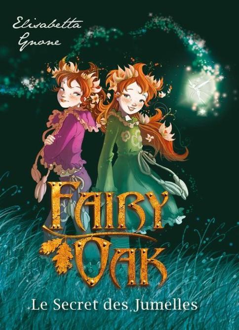 Roman : Fairy Oak Tome 1 - Elisabetta Gnone
