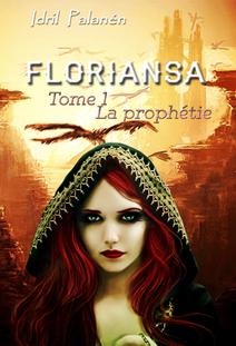 ~ Floriansa - tome un :la prophétie ~